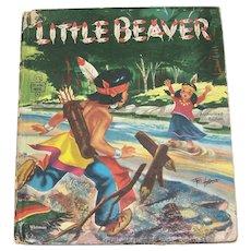 Vintage Children's Hardback Book Titled Little Beaver
