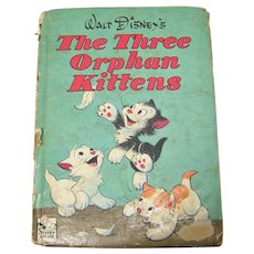 Vintage 1949 Walt Disney's Children's Hardback Book Titled The Three Orphan Kittens