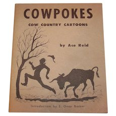 Vintage 1958 Softcover Book Titled Cowpokes By Nationally Known Western Artist & Author Ace Reid