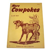 Vintage 1960 Softcover Book Titled More Cowpokes By Nationally Known Western Artist & Author Ace Reid