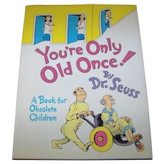 Vintage 1986 First Edition Dr. Seuss Hardback Book Titled  You're Only Old Once