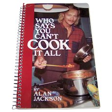 Vintage 1994 Cookbook Titled Who Says You Can't Cook It All By Alan Jackson