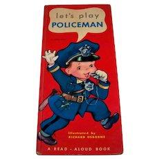 Vintage 1964 Children's Hardback Book Titled Let's Play Policeman