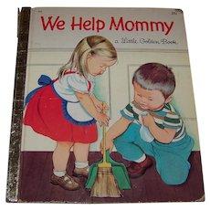 Vintage 1959 Little Golden Book Children's Hardback Book Titled We Help Mommy