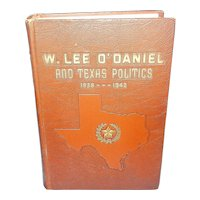 Vintage W. Lee O'Daniel and Texas Politics, 1938-1942 by Seth Shepard McKay