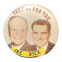 Vintage Political Pin- 1952 Ike and Dick They're For You