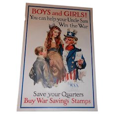 "Original World War 1 Poster by James Montgomery Flagg ""Boys and Girls! You Can Help Your Uncle Sam Win the War Save Your Quarters Buy War Savings Stamps."""