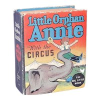 Vintage Big Little Book First Edition 1934 Little Orphan Annie with the Circus