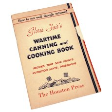 WWII 1943 Rations Cookbook, Wartime Canning & Recipes by Gloria Fair, Houston Press Booklet