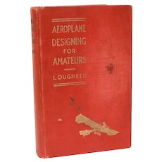 1912 Aeroplane Designing for Amateurs by Victor Lougheed, Hardback Book, Lockheed Aircraft Family