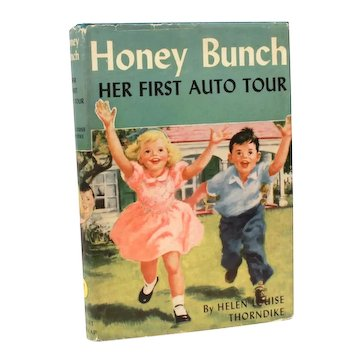 Honey Bunch: Her First Auto Tour by Helen Louise Thorndike, 1926 Hardback Book & Dust Jacket