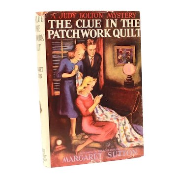 Judy Bolton Mystery Clue in the Patchwork Quilt, Margaret Sutton 1941 Hardback Book & Dust Jacket