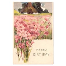 Antique Birthday Postcard Country Thatch Roof Cottage & Pink Flowers