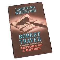 Laughing Whitefish by Robert Traver 1965, Hardback Book with Dust Jacket, McGraw-Hill Book Club Edition