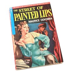 1949 The Street of Painted Lips by Maurice Dekobra, Novel Library #9, Trashy Pulp Paperback