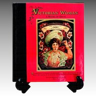 Victorian Women A Book of Days.  Wonderful Illustrations.  1st Canadian Ed.  As New Condition.