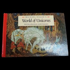 WORLD OF UNICORNS.  3 D, Movable Illustrations.  1st Edition. 1986. Near Fine Condition.