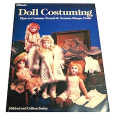 DOLL COSTUMING for French & German Bisque  Dolls.  1984.  Near Fine Condition.