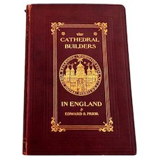 Cathedral Builders in England by ES Prior. First Edition.  Pub. 1905.  Beautifully Illustrated.