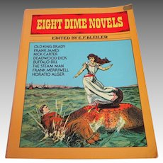 EIGHT DIME NOVELS.  Buffalo Bill.  Deadwood Dick.  Frank Merriwell.  Alger.  More.  Dover Pub. 1974. Mint Condition.
