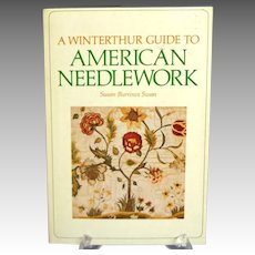 Winterthur Guide to American Needlework.  Illustrated. 1st Ed. 1976.  Mint Condition.