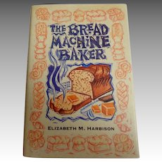 Bread Machine Baker.  137 Wonderful Easy Recipes.  1995.  As New Condition.