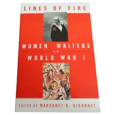 Lines of Fire. Women Writers of World War 1.  Ed. Margaret Higonnet.  1st. Ed. 1999. As New Condition.