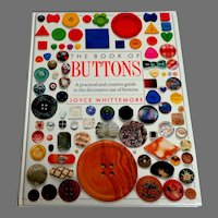 The Book of Buttons by Joyce Whittemore. 1st Ed. 1992.  Raincoast Books.  As New Condition.