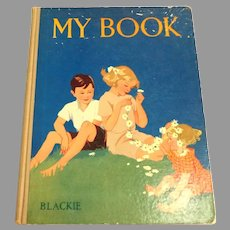 My Book.  Blackie.  Pre 1951.  Wonderful Illustrations.  Charming.  Very Good Condition.
