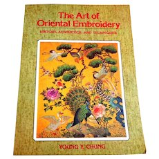 The Art of Oriental Embroidery.  History, Aesthetics & Techniques. Gorgeous Illustrations.  Great Reference.  As New Condition.