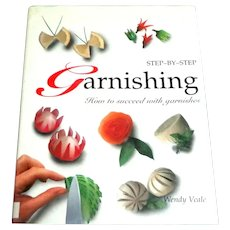 Step-By-Step Garnishing of Food.  Classic and Modern Garnish Instructions. Illustrated. Wonderful.