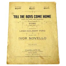 1914 Sheet Music. 'Till The Boys Come Home (Keep the Home Fires Burning).  Ivor Novello.