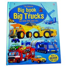 Big Book of Big Trucks with 4 Giant Fold-outs.  Wonderful Illustrations.  Pub. England. 2011.
