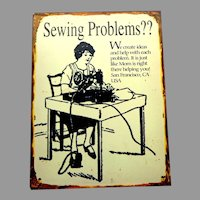 """Tin / Metal Enameled Sewing Sign.  Labelled """"Sewing Problems??"""".   Charming."""
