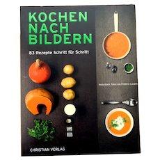 Kochen Nach Bildern.  83 Rezepte Schritt fur Schritt.  German Cookbook.  2007.  Gorgeous Illustrations.  Wonderful Layout.  As New Condition.