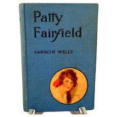 Patty Fairfield by Carolyn Wells.  First in Series.  Dodd, Mead & Co. Pub, NY,  1927.  Very Good Condition.