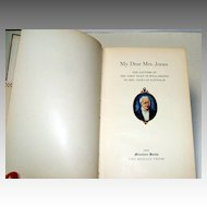 MY DEAR MRS. JONES / Letters of the First Duke of Wellington to Mrs. Jones of Pantglas.  Rodale Press. 1954.  Wonderful illustrations.   Charming!  Fine condition!