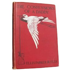 """c. 1907 """"The Confessions of A Daddy"""" Book by Ellis Parker Butler"""