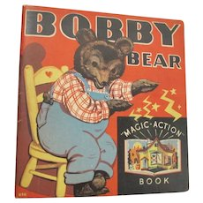 """c.1935 """"Bobby Bear"""" Magic-Action Pop-up Book -"""