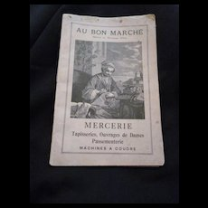 Interesting French Au Bon Marche Haberdashery advertising shop catalogue :  circa 1890 - 1900 : sewing items : fabrics : childrens clothing etc..