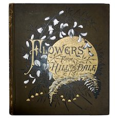 "1885 Book ""Flowers from Hill and Dale"""