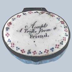 Battersea Bilston English Enamel –Trifle from a Friend – Motto Patch Box – c 1780