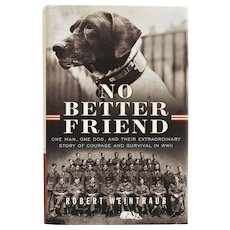 """No Better Friend"" Book By Robert Weintraub ~ True Story Of Courageous Dog In WW2"