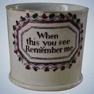 """Antique Staffordshire Pearlware Mug ~ """"When this you see, Remember me"""""""