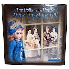 Doll Reference Book! Theriault's Dolls in House at Top of the Hill w Prices Realized!
