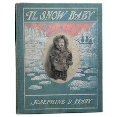 Antique 1901 THE SNOW BABY Children's Book Josephine Peary