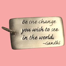 "Sterling Silver Artist Inspirational Pendant Ghandi Quote ""Be the Change..."""