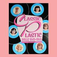 NEW Doll Book! Classic Plastic Dolls 1945-1965 Cynthia Gaskill Vogue Alexander Toni