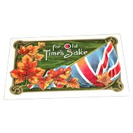 """For Old Time's Sake"" Flag and Leaves Postcard c1912"