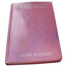 Rare Book, Massasoit of the Wampanoags, by Alvin Weeks, 1920